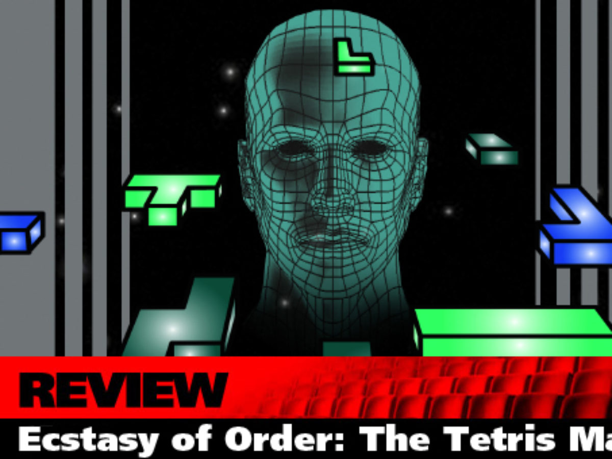 Aff Review Ecstasy Of Order The Tetris Masters Flixist